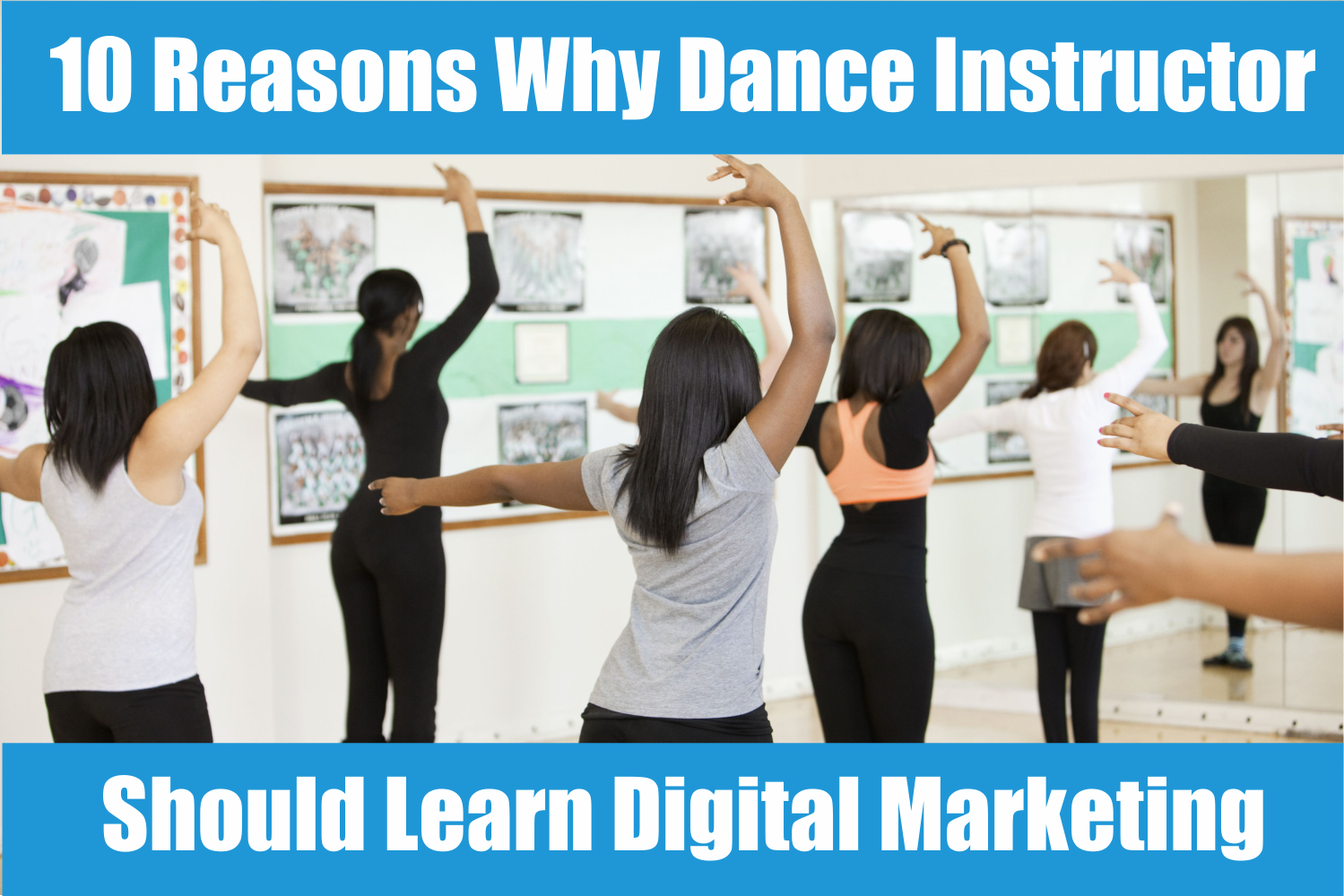 10 Reasons Why Dance Instructor Should Learn Digital Marketing