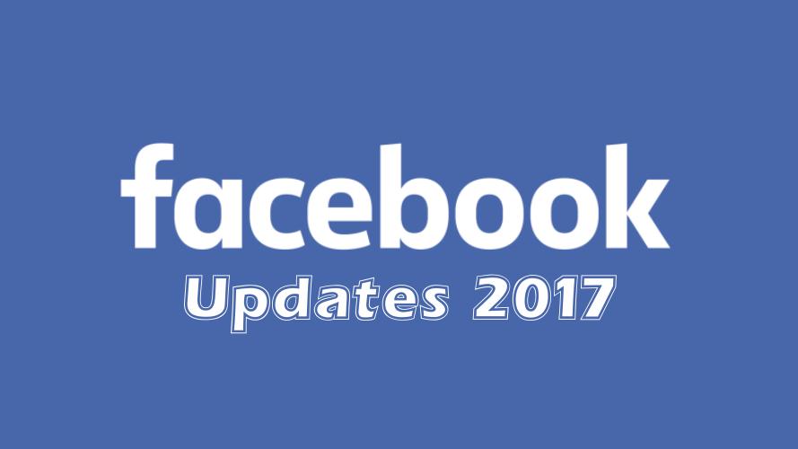 Facebook updates 2017