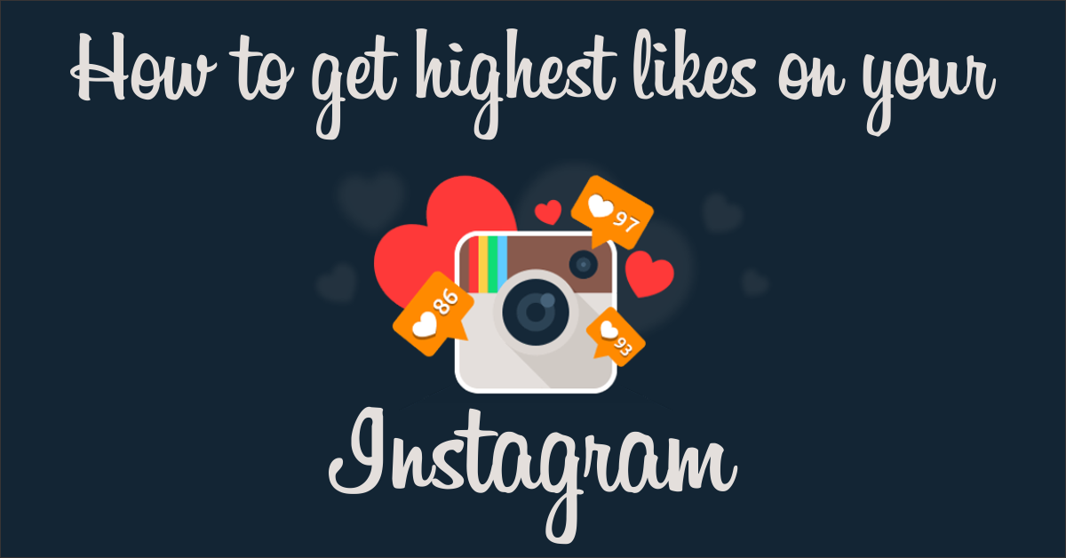 How to get highest likes on your Instagram posts - www ...