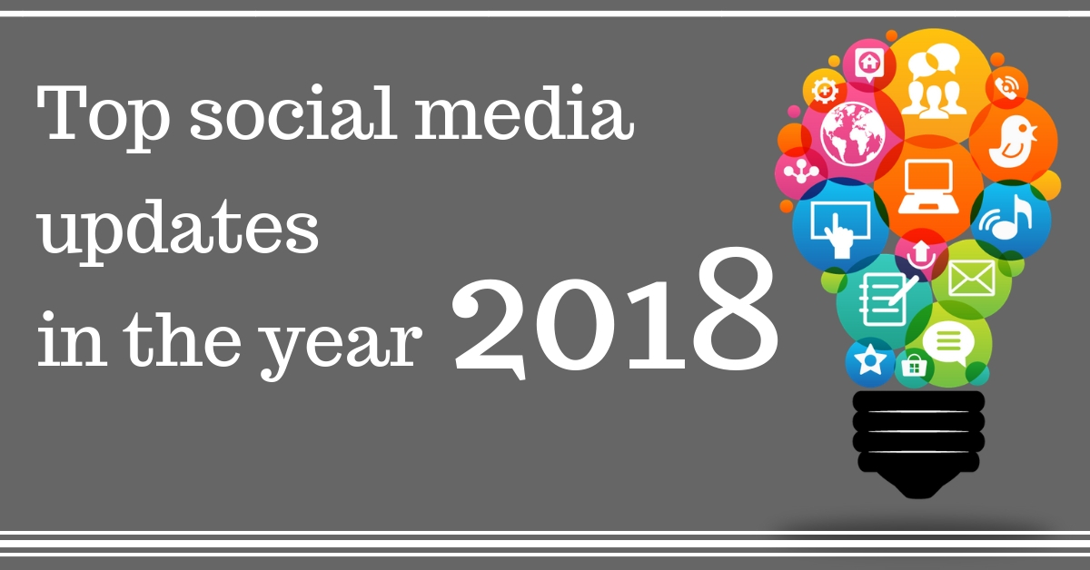 top social media updates in the year 2018
