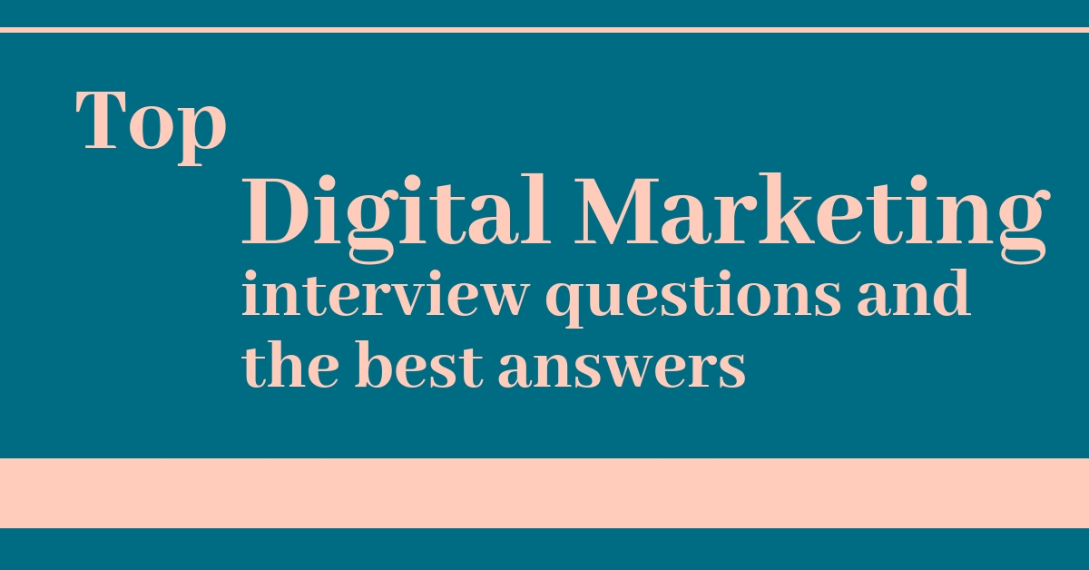 diital marketing interview questions, question and answers in interview, Q and A in digital marketing inerview