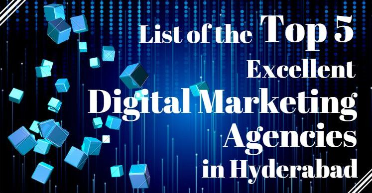 Digital marketing agencies, list of digital marketing agencies, digital marketing agencies in hyderabad, top digital marketing agencies