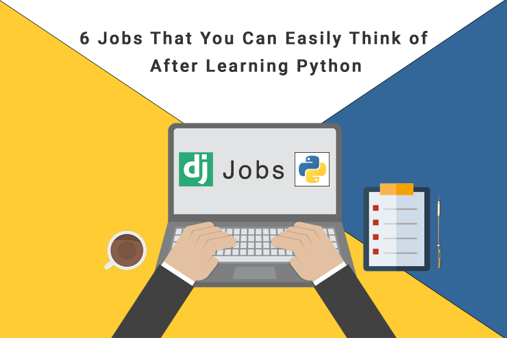 6 jobs that you can easily think of after learning python