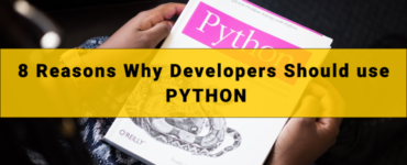 8 Reasons Why Developers Should use Python
