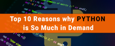 Top 10 Reasons why Python is So Much in Demand